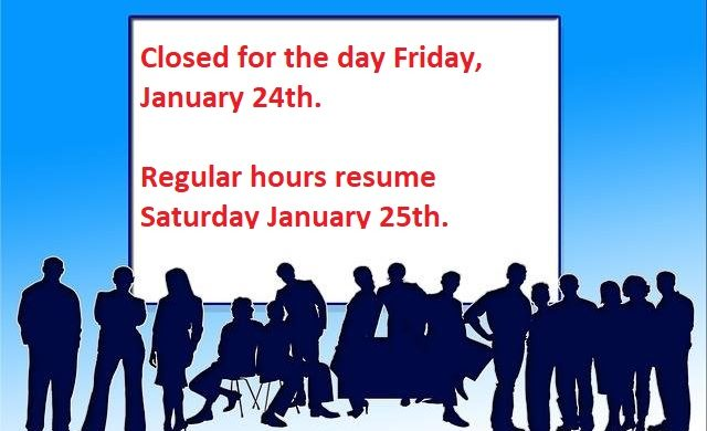 Closed Friday January 24th