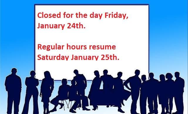 Closed Friday January 24th